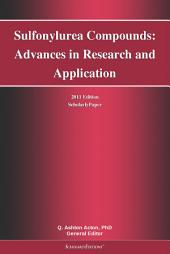 Sulfonylurea Compounds: Advances in Research and Application: 2011 Edition: ScholarlyPaper