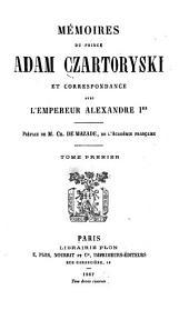 Mémoires du prince Adam Czartoryski et correspondance avec l'empereur Alexandre 1er