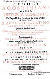Secoli Agostiniani Overo Historia Generale Del Sagro Ordine Eremitano del Gran Dottore di S. Chiesa, S. Aurelio Agostono Vescovo D'Hippona: Diuisa in Tredici Secoli, Volume 7