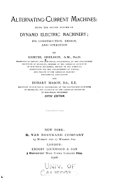 Alternating-current machines: being the second volume of Dynamo electric machinery; its construction, design, and operation