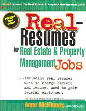 Real-resumes for Real Estate & Property Management Jobs: Including Real Resumes Used to Change Careers and Resumes Used to Gain Federal Employment