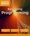 Idiot s Guides  Beginning Programming Book