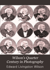 Wilson's Quarter Century in Photography: A Collection of Hints on Practical Photography which Form a Complete Text-book of the Art
