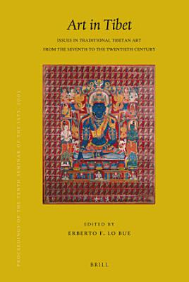Proceedings of the Tenth Seminar of the IATS  2003  Volume 13  Art in Tibet PDF