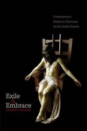Exile and Embrace: Contemporary Religious Discourse on the Death Penalty