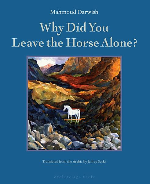 Download Why Did You Leave the Horse Alone  Book