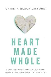 Heart Made Whole Book PDF