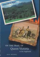 On the Trail of Queen Victoria in the Highlands PDF