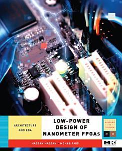 Low Power Design of Nanometer FPGAs