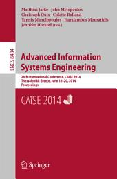 Advanced Information Systems Engineering: 26th International Conference, CAiSE 2014, Thessaloniki, Greece, June 16-20, 2014, Proceedings