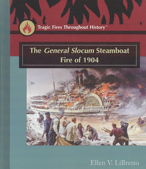 The General Slocum Steamboat Fire of 1904 PDF