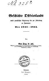 Geschichte Ostfrieslands unter preussischer Regierung bis zur Abtretung an Hannover, von 1744-1815