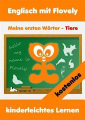Englisch mit Flovely: Meine ersten Wörter - Tiere