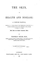 The Skin in Health and Disease; a Concise Manual, Etc