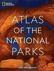 Atlas Of The National Parks National Geographic Book PDF