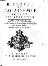 Histoire de l'académie royale des sciences: année M. DCCLIV.