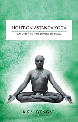 Light on Astanga Yoga  An Offer to the Lovers of Yoga PDF