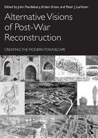 Alternative Visions of Post War Reconstruction PDF