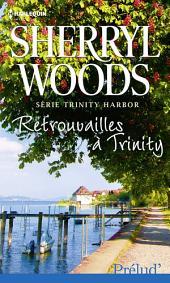 Retrouvailles à Trinity: Série Trinity Harbor