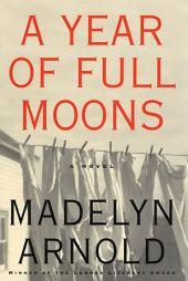 A Year of Full Moons: A Novel