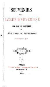 Souvenirs de la langue d'Auvergne: essai sur les idiotismes du département du Puy-de-Dom̂e