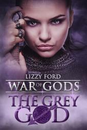 The Grey God: War of Gods, Book IV