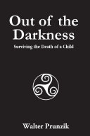 Out of the Darkness: Surviving the Death of a Child