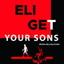Eli Get Your Sons