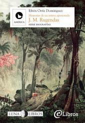 Johann Moritz Rugendas: memorias de un artista apasionado