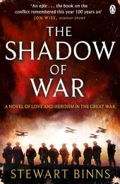 The Shadow of War: The Great War Series
