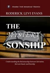 The Mystery of Sonship: Exploring the Relationship Between Salvation, Servant-Hood, and Sonship