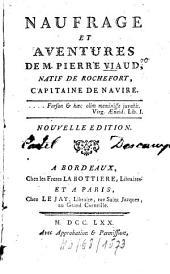 Naufrage et aventures de M. Pierre Viaud, natif de Rochefort, capitaine de navire