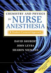 Chemistry and Physics for Nurse Anesthesia, Third Edition: A Student-Centered Approach, Edition 3