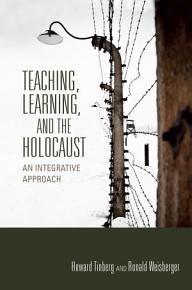 Teaching  Learning  and the Holocaust PDF