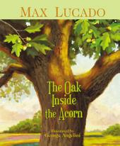 The Oak Inside the Acorn