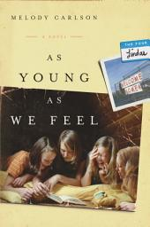 As Young As We Feel: A Novel