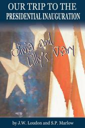 Our Trip to the Presidential Inauguration: Olivia and Lilly's Diary