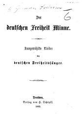 Der deutschen Freiheit Minne. Ausgewählte Lieder der deutschen Freiheitssänger