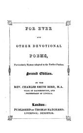 For Ever and Other Devotional Poems, Particularly Hymns Adapted to the Earlier Psalms .. 2nd Ed