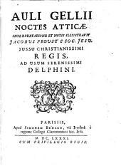 Auli Gellii Noctes Atticae: ad usum Delphini