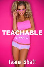Teachable (Older Man/Younger Woman Erotica)