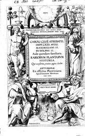 Caroli Clusi Atrebatis ... Rariorum plantarum historia: quae accesserint, proxima pagina docebit