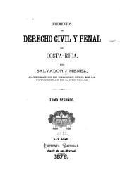 Elementos de derecho civil y penal de Costa Rica: Volumen 2