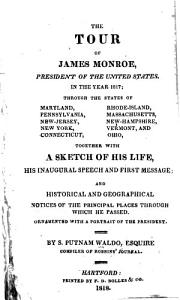 The Tour of James Monroe  President of the United States  in the Year 1817 PDF