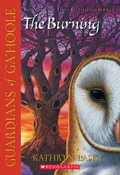 Guardians Of Ga Hoole 6 The Burning Book PDF