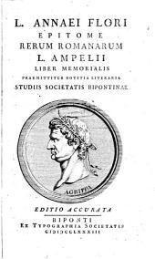 L. Annaei Flori Epitome Rerum Romanarum: L. Ampelii Liber Memorialis