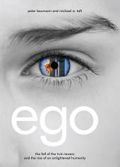 Ego: The Fall of the Twin Towers and the Rise of an Enlightened Humanity