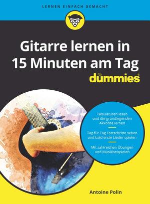 Gitarre lernen in 15 Minuten am Tag f  r Dummies PDF