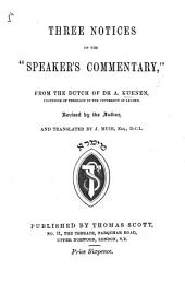 "Three Notices of the ""Speaker's Commentary"" from the Dutch of ... A. Kuenen ... Revised by the author, and translated by J. Muir"