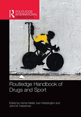 Routledge Handbook of Drugs and Sport PDF